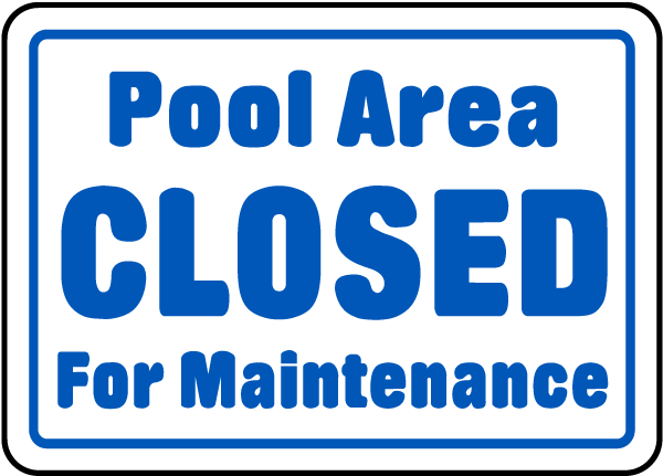 POOL CLOSED – MAY 24 – 7am to 10am (6pm-9pm Still Open)